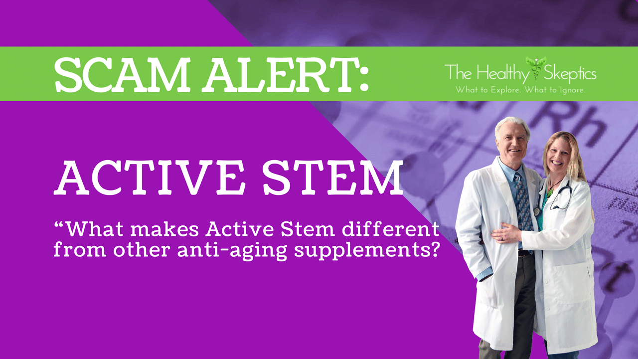 Scam Alert Active Stem The Healthy Skeptics