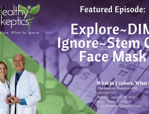 DIM – Ignore Stem Cell Face Mask (Episode #137) | The Healthy Skeptics