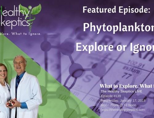 Phytoplankton (Episode #139) | The Healthy Skeptics