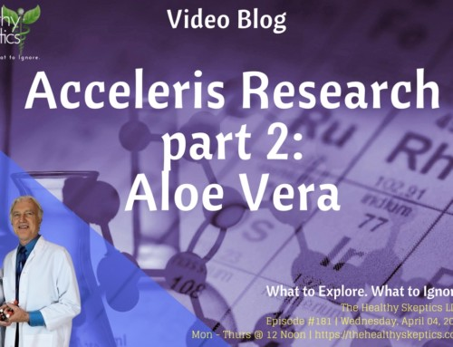 Acceleris Research 2: Aloe Vera (Episode #181)