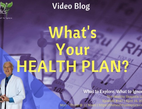 Do You Have a HEALTH PLAN? (Episode #187)