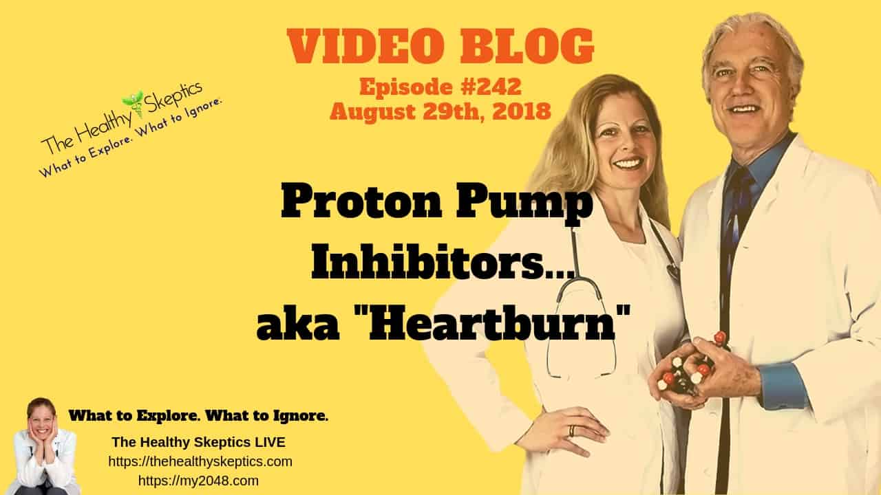 Proton Pump Inhibitors (Episode #242)